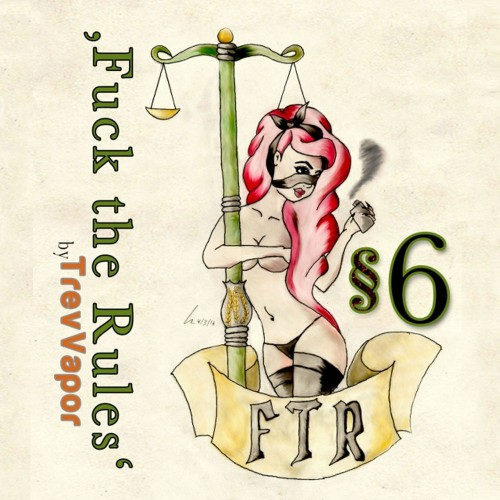 §6 - Fuck The Rules