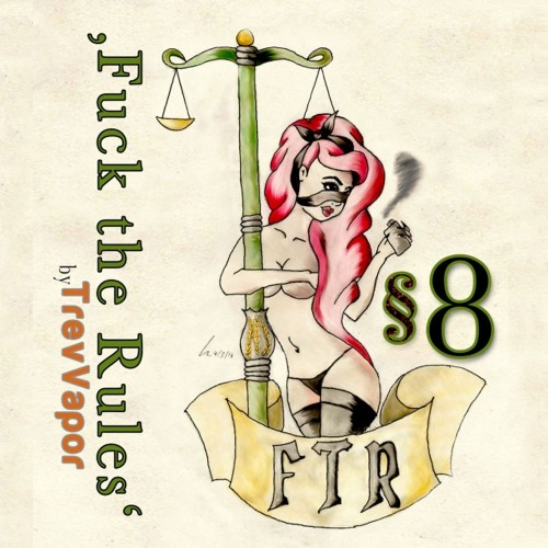 §8 - Fuck The Rules